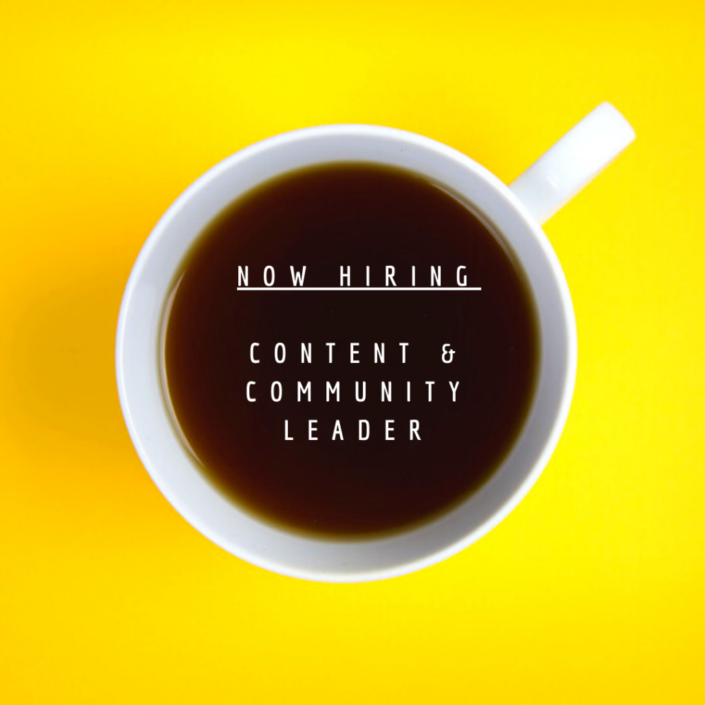 We are hiring: Content & Community Leader – Full Time
